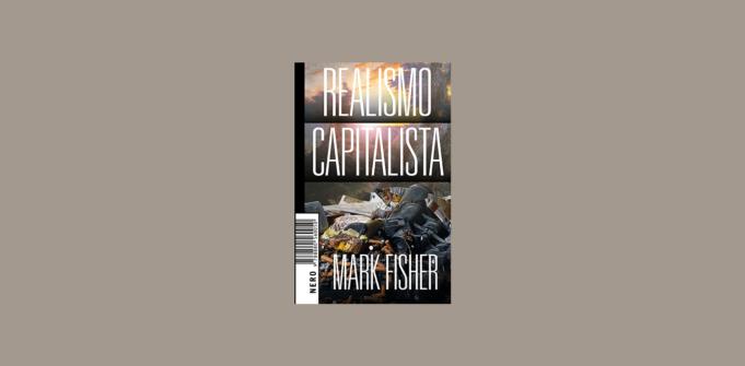 Con Realismo Capitalista Mark Fisher parlava al futuro