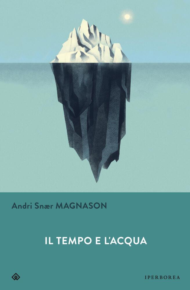 Il tempo e l'acqua di Andri Snær Magnason: sulle tracce della crisi climatica