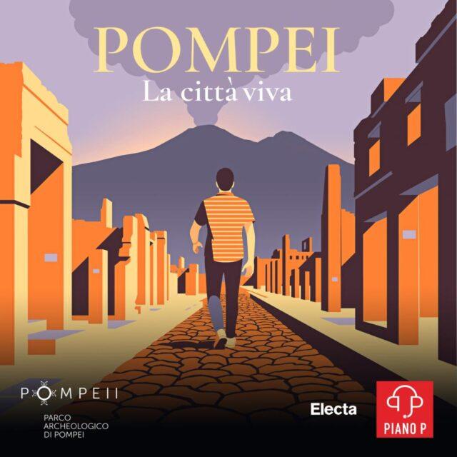 Pompei. La città viva: 6 podcast per raccontarla umano
