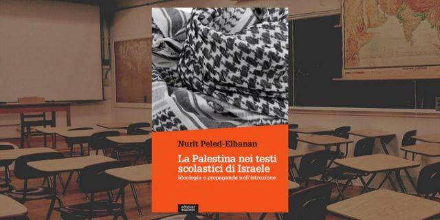 La Palestina secondo Israele: così nasce il mito anti-arabo