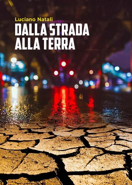 Dalla strada alla terra - Luciano Natali