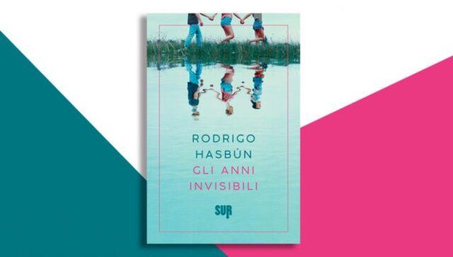 Gli anni invisibili Rodrigo Hasbún